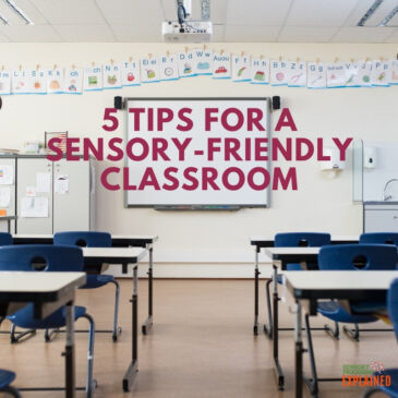 5 Tips for a Sensory Friendly Classroom