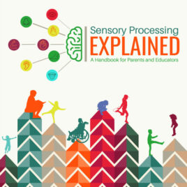 Sensory Processing Explained – A Handbook for Parents and Educators